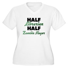 Half Librarian Half Zombie Slayer Plus Size T-Shir