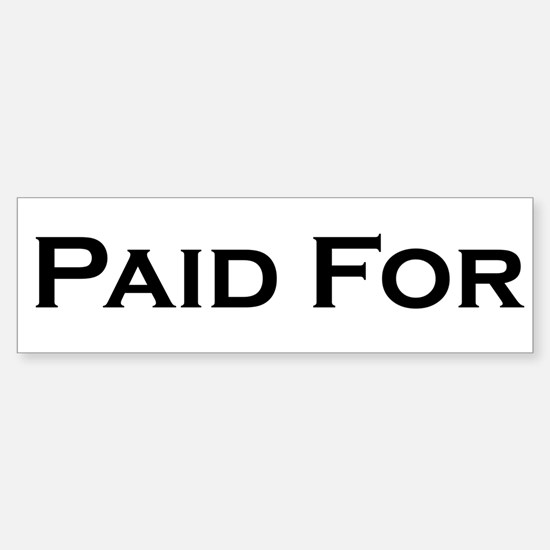 """""""Paid For"""" Bumper Car Car Sticker"""