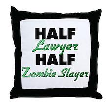 Half Lawyer Half Zombie Slayer Throw Pillow