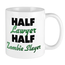 Half Lawyer Half Zombie Slayer Mugs