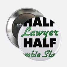 "Half Lawyer Half Zombie Slayer 2.25"" Button"