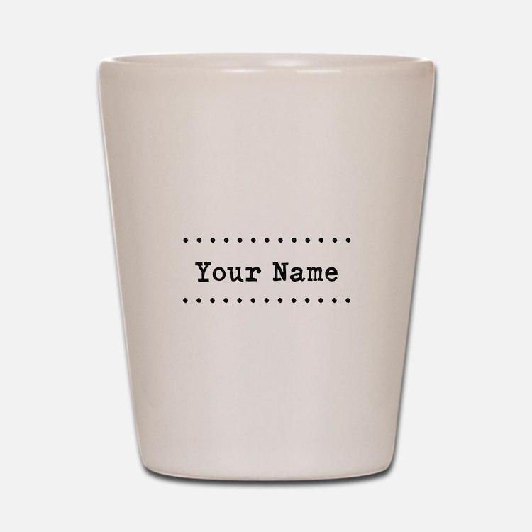 Custom Name Shot Glass