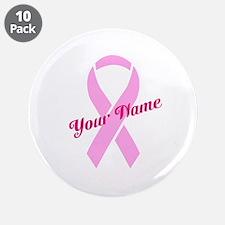 "Custom Pink Ribbon 3.5"" Button (10 pack)"