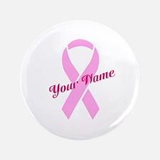 "Custom Pink Ribbon 3.5"" Button (100 pack)"
