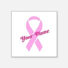 "Custom Pink Ribbon Square Sticker 3"" x 3"""