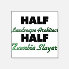 Half Landscape Architect Half Zombie Slayer Sticke