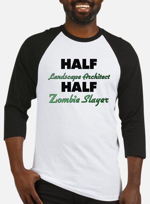 Half Landscape Architect Half Zombie Slayer Baseba