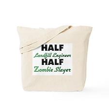 Half Landfill Engineer Half Zombie Slayer Tote Bag