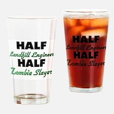Half Landfill Engineer Half Zombie Slayer Drinking