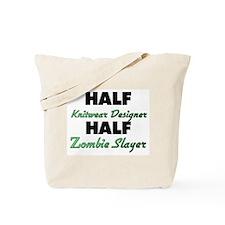 Half Knitwear Designer Half Zombie Slayer Tote Bag