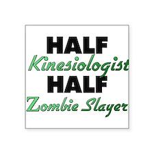 Half Kinesiologist Half Zombie Slayer Sticker