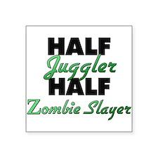 Half Juggler Half Zombie Slayer Sticker
