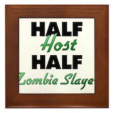 Half Host Half Zombie Slayer Framed Tile