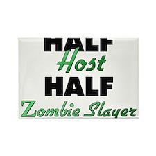 Half Host Half Zombie Slayer Magnets