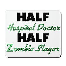 Half Hospital Doctor Half Zombie Slayer Mousepad