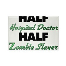 Half Hospital Doctor Half Zombie Slayer Magnets