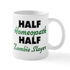 Half Homeopath Half Zombie Slayer Mugs