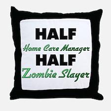Half Home Care Manager Half Zombie Slayer Throw Pi