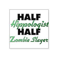 Half Hippologist Half Zombie Slayer Sticker
