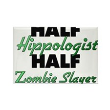 Half Hippologist Half Zombie Slayer Magnets