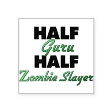 Half Guru Half Zombie Slayer Sticker