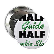 """Half Guide Half Zombie Slayer 2.25"""" Button"""