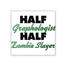 Half Graphologist Half Zombie Slayer Sticker