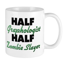 Half Graphologist Half Zombie Slayer Mugs