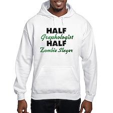 Half Graphologist Half Zombie Slayer Hoodie