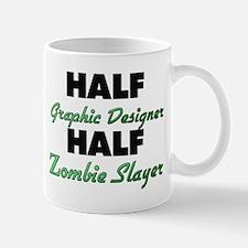 Half Graphic Designer Half Zombie Slayer Mugs