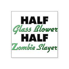 Half Glass Blower Half Zombie Slayer Sticker