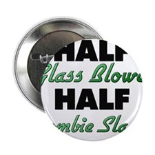 "Half Glass Blower Half Zombie Slayer 2.25"" Button"