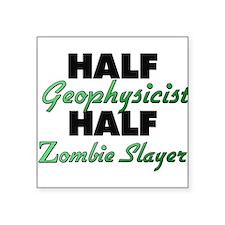 Half Geophysicist Half Zombie Slayer Sticker