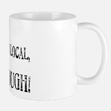 I'M MALIBU LOCAL Mug