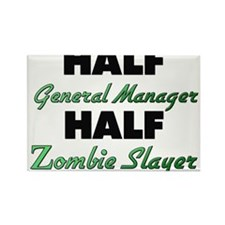 Half General Manager Half Zombie Slayer Magnets
