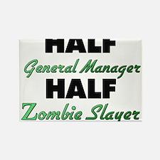 Half General Manager Half Zombie Slayer Magnets