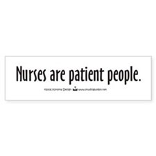 Nurses are Patient People Bumper Bumper Sticker