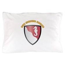 SSI - 36th Engineer Brigade with Text Pillow Case