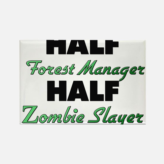 Half Forest Manager Half Zombie Slayer Magnets