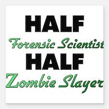 Half Forensic Scientist Half Zombie Slayer Square