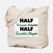 Half Forensic Scientist Half Zombie Slayer Tote Ba