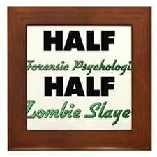 Half Forensic Psychologist Half Zombie Slayer Fram