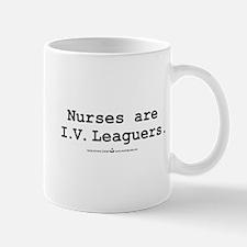Nurses are I.V. Leaguers Mug
