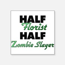 Half Florist Half Zombie Slayer Sticker