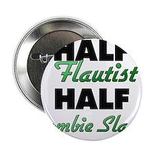 """Half Flautist Half Zombie Slayer 2.25"""" Button"""