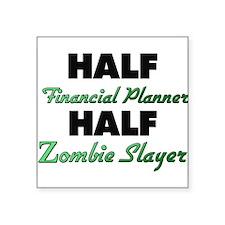 Half Financial Planner Half Zombie Slayer Sticker