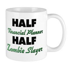 Half Financial Planner Half Zombie Slayer Mugs