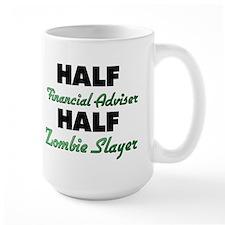 Half Financial Adviser Half Zombie Slayer Mugs