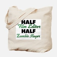 Half Film Editor Half Zombie Slayer Tote Bag