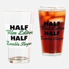Half Film Editor Half Zombie Slayer Drinking Glass